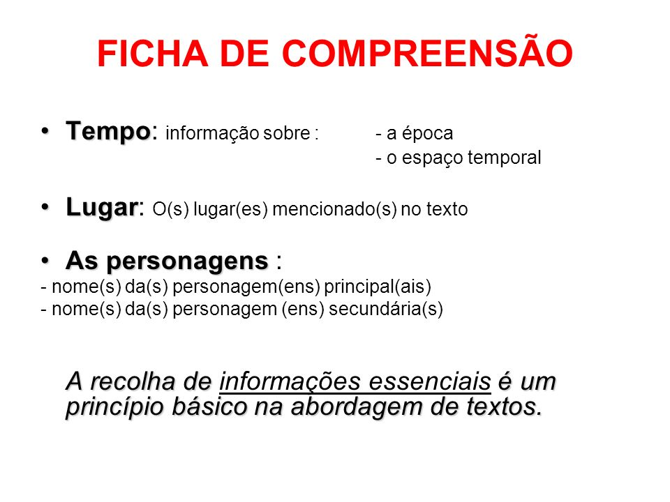 FICHA DE COMPREENSÃO Tempo: informação sobre : - a época