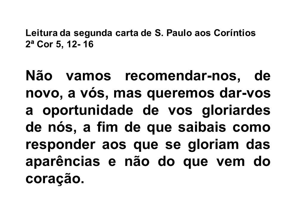 Leitura da segunda carta de S. Paulo aos Coríntios