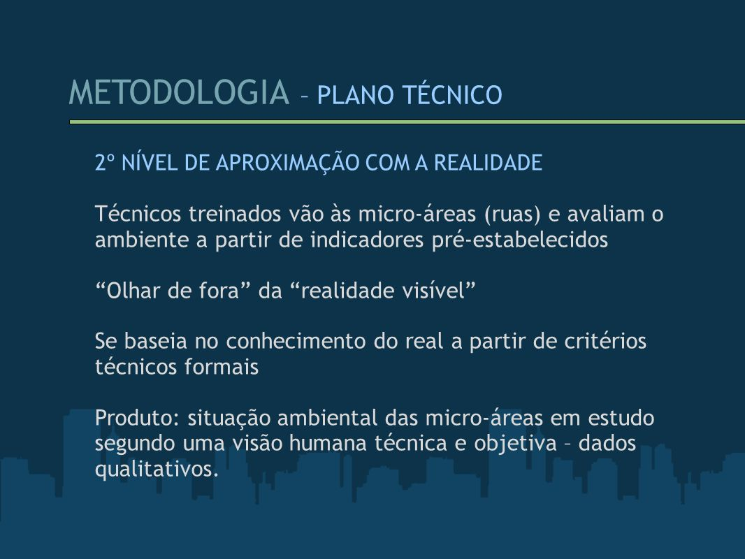 METODOLOGIA – PLANO TÉCNICO