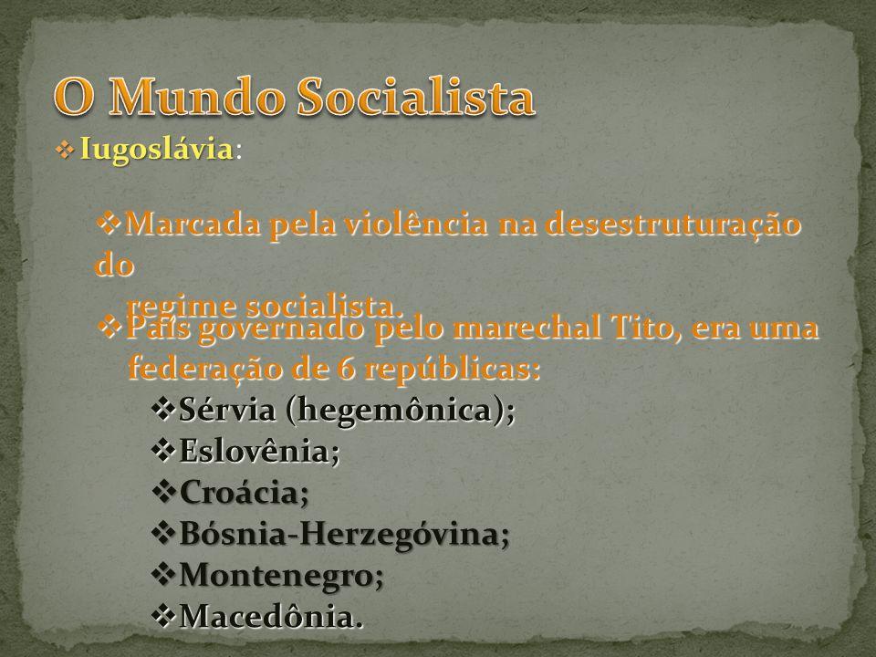 O Mundo Socialista Marcada pela violência na desestruturação do