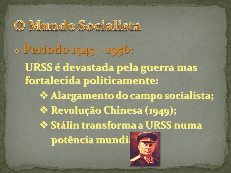 O Mundo Socialista Alargamento do campo socialista;