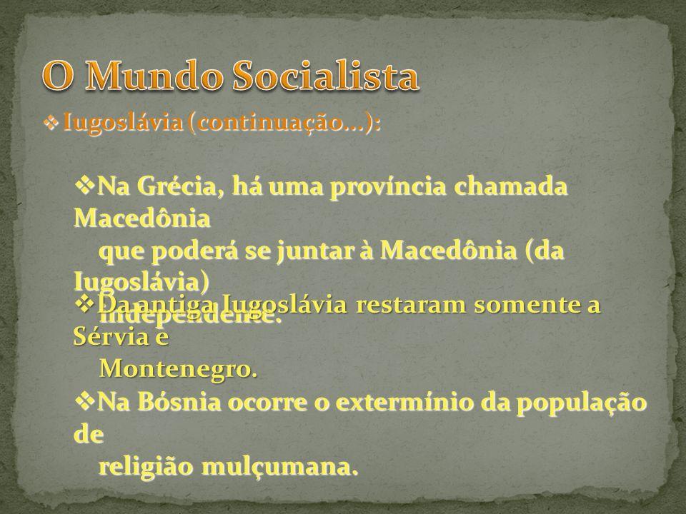 O Mundo Socialista Na Grécia, há uma província chamada Macedônia