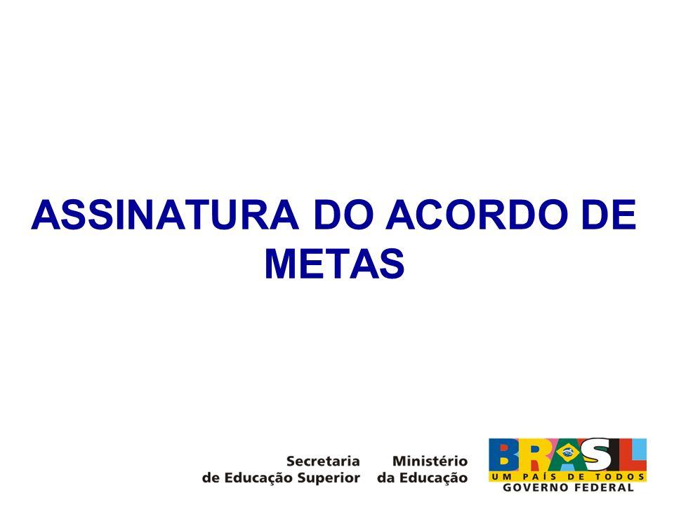 ASSINATURA DO ACORDO DE METAS
