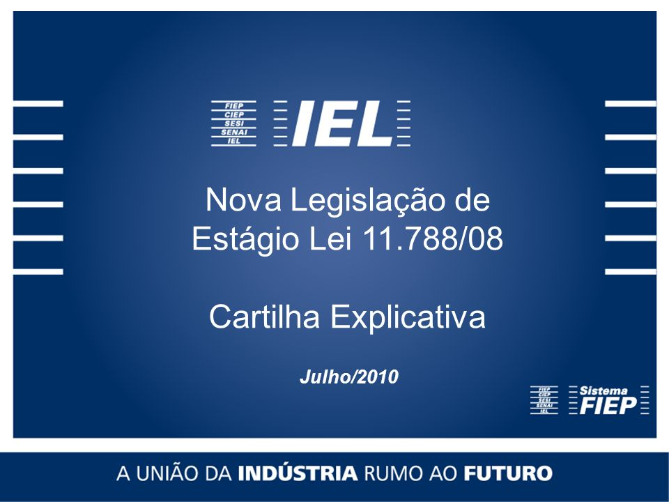 Nova Legislação de Estágio Lei 11.788/08 Cartilha Explicativa