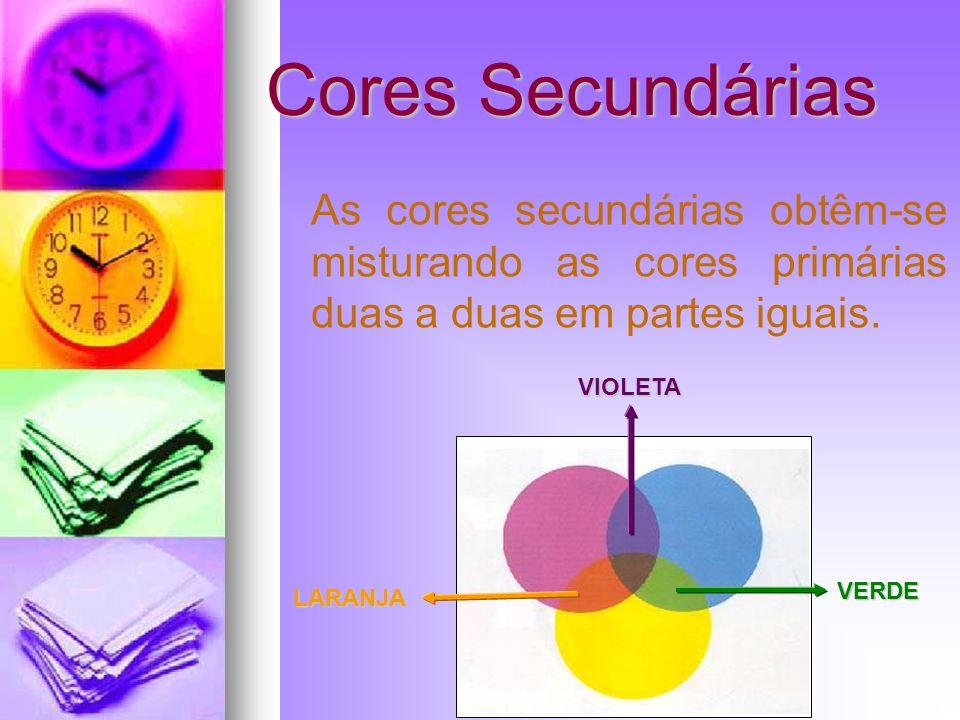 Cores Secundárias As cores secundárias obtêm-se misturando as cores primárias duas a duas em partes iguais.
