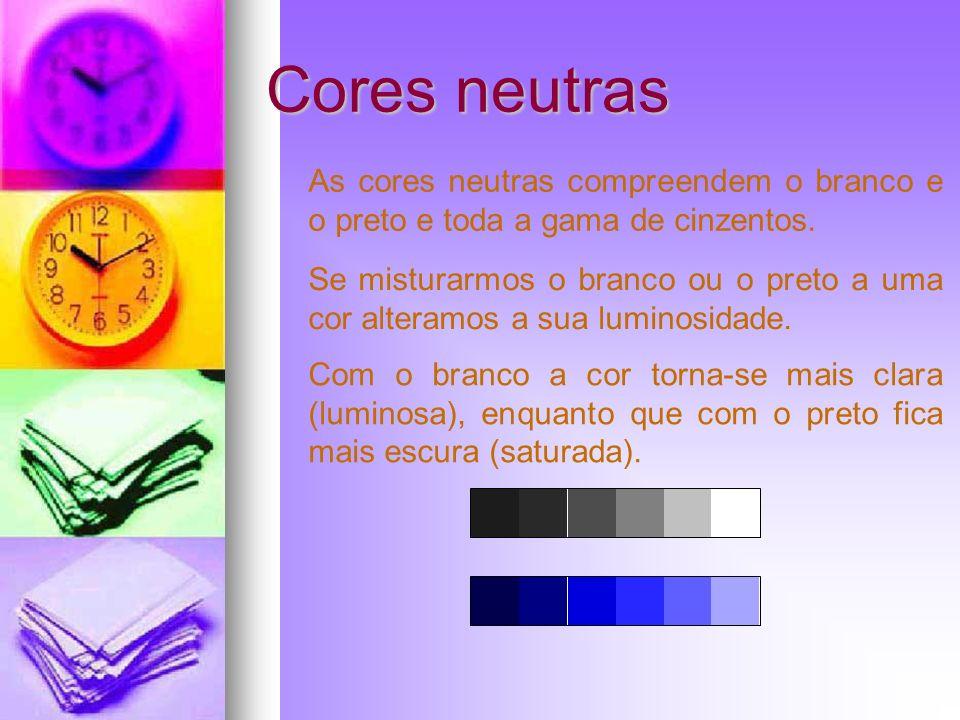 Cores neutras As cores neutras compreendem o branco e o preto e toda a gama de cinzentos.