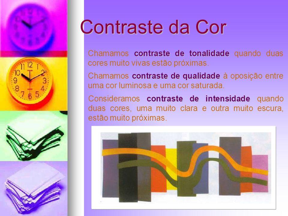 Contraste da Cor Chamamos contraste de tonalidade quando duas cores muito vivas estão próximas.