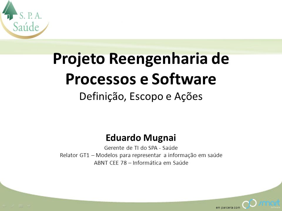 Projeto Reengenharia de Processos e Software Definição, Escopo e Ações