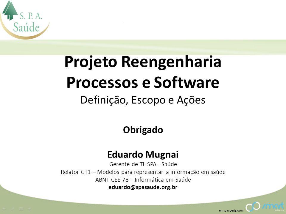 Projeto Reengenharia Processos e Software Definição, Escopo e Ações
