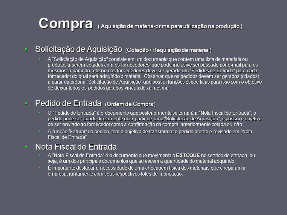 Compra ( Aquisição de matéria-prima para utilização na produção ).