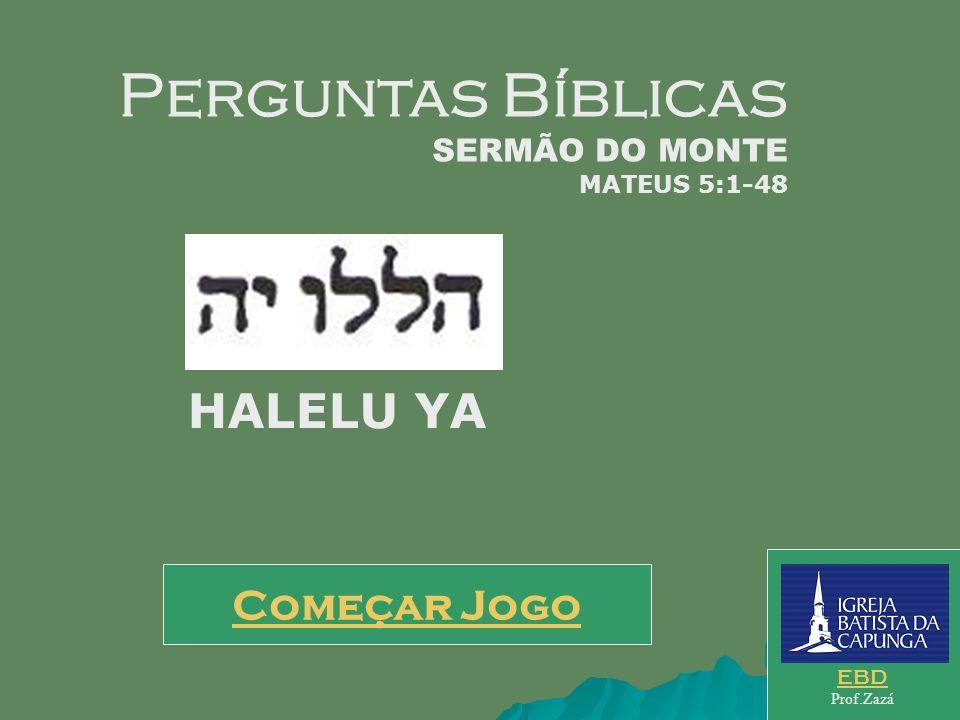 Perguntas Bíblicas HALELU YA Começar Jogo SERMÃO DO MONTE
