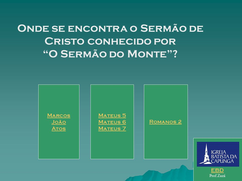 Onde se encontra o Sermão de Cristo conhecido por O Sermão do Monte