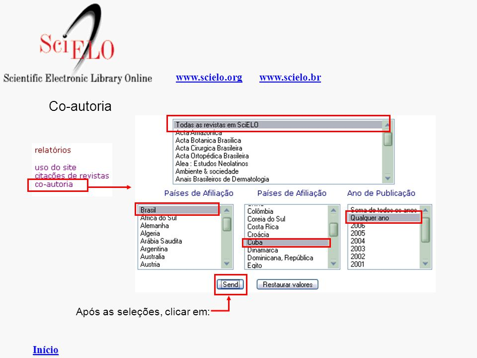 Co-autoria www.scielo.org www.scielo.br Após as seleções, clicar em: