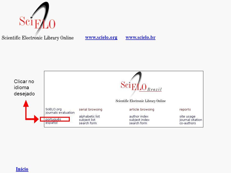 www.scielo.org www.scielo.br Clicar no idioma desejado Início