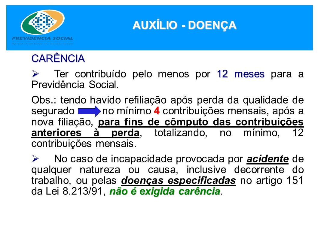 AUXÍLIO - DOENÇA CARÊNCIA