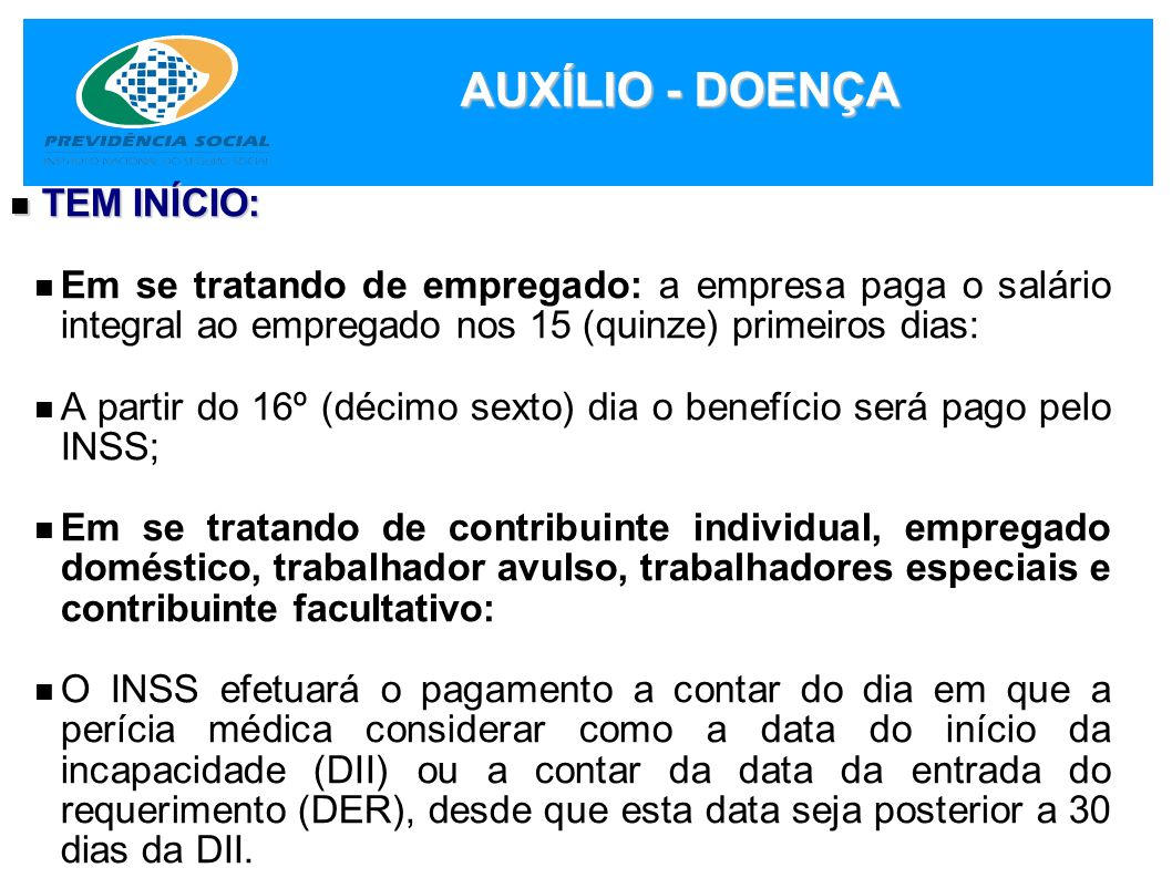 AUXÍLIO - DOENÇA TEM INÍCIO: