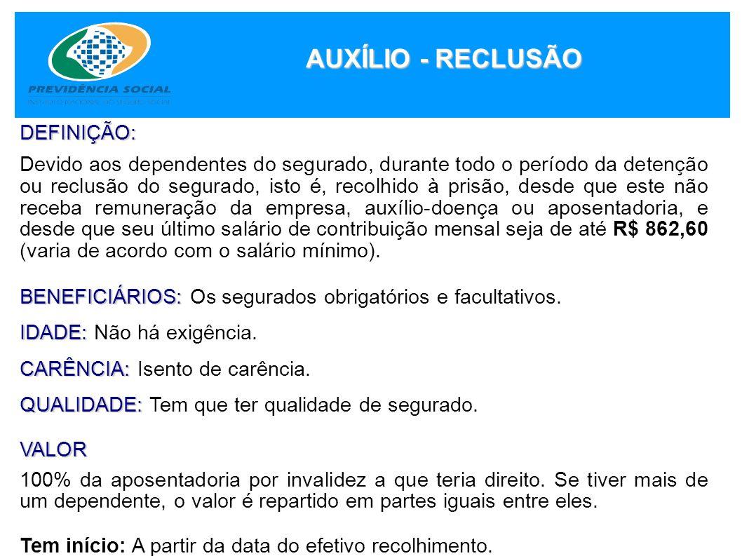 AUXÍLIO - RECLUSÃO DEFINIÇÃO: