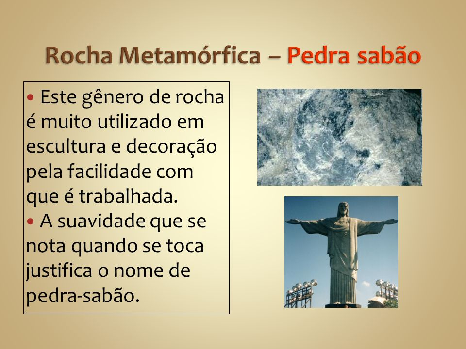 Rocha Metamórfica – Pedra sabão