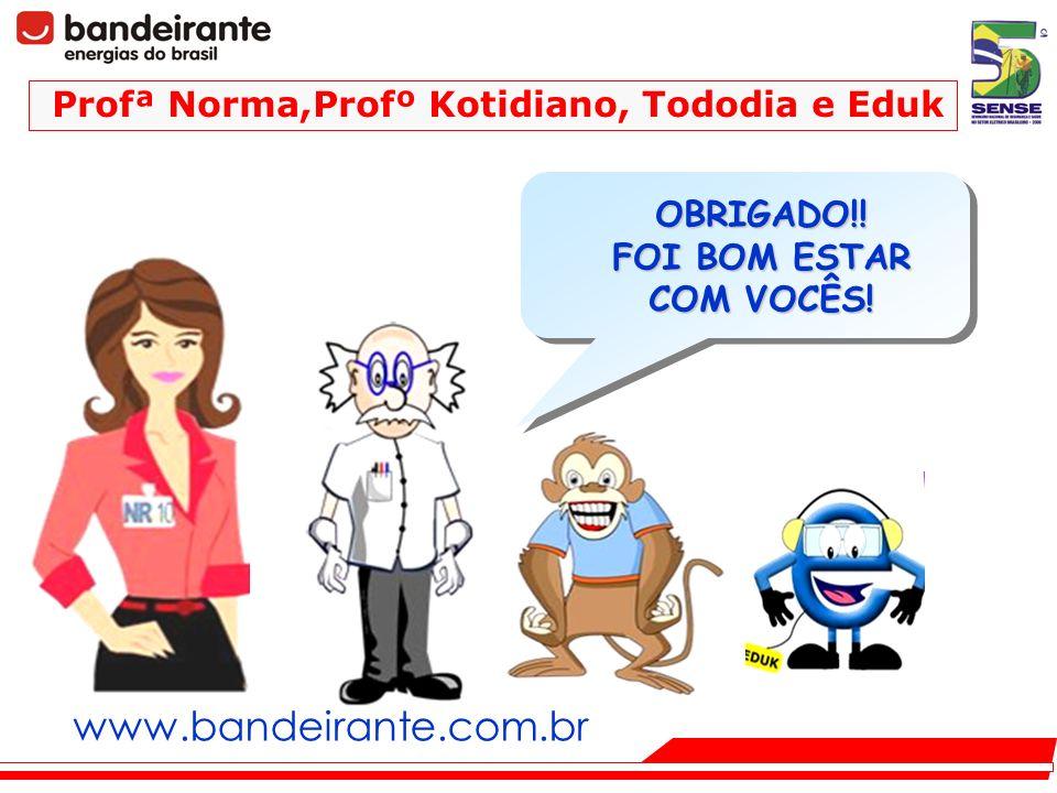 www.bandeirante.com.br Profª Norma,Profº Kotidiano, Tododia e Eduk