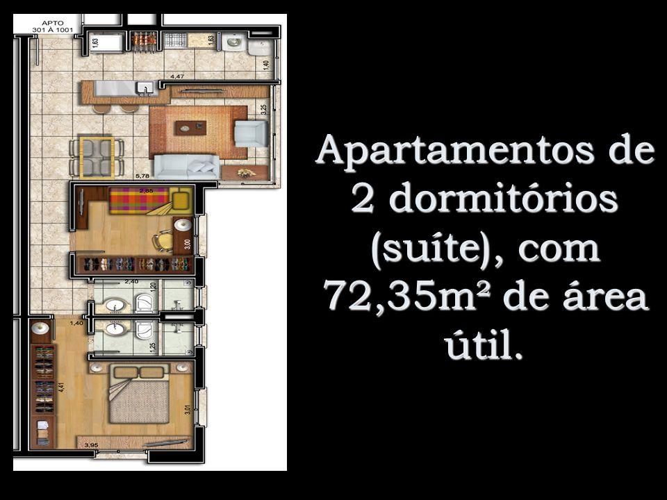 Apartamentos de 2 dormitórios (suíte), com 72,35m² de área útil.