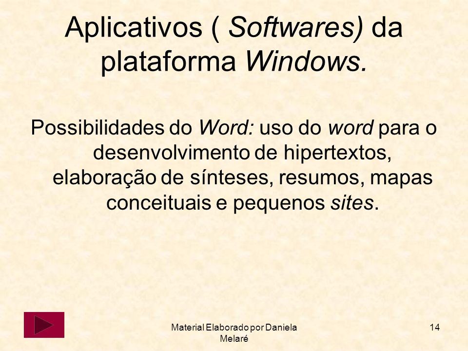 Aplicativos ( Softwares) da plataforma Windows.