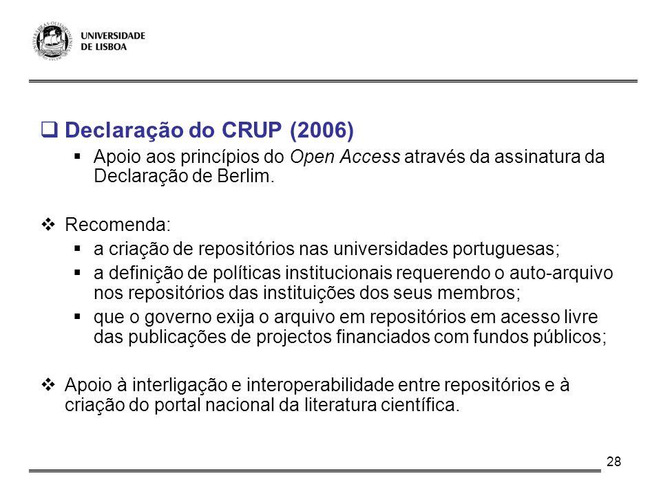 Declaração do CRUP (2006) Apoio aos princípios do Open Access através da assinatura da Declaração de Berlim.