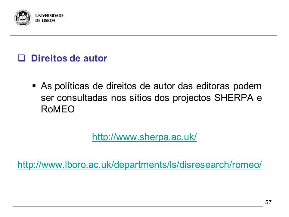 Direitos de autor As políticas de direitos de autor das editoras podem ser consultadas nos sítios dos projectos SHERPA e RoMEO.