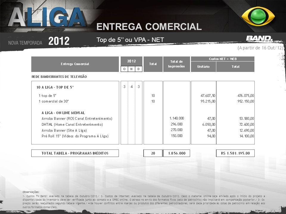 ENTREGA COMERCIAL Top de 5'' ou VPA - NET (A partir de 16 Out/12)