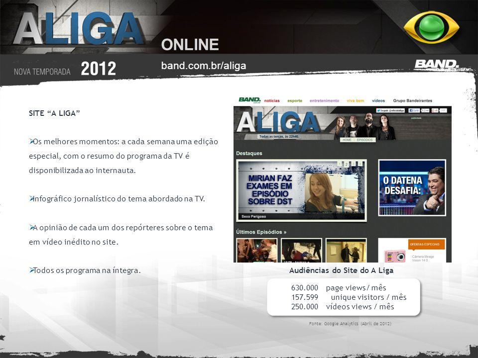 ONLINE band.com.br/aliga SITE A LIGA