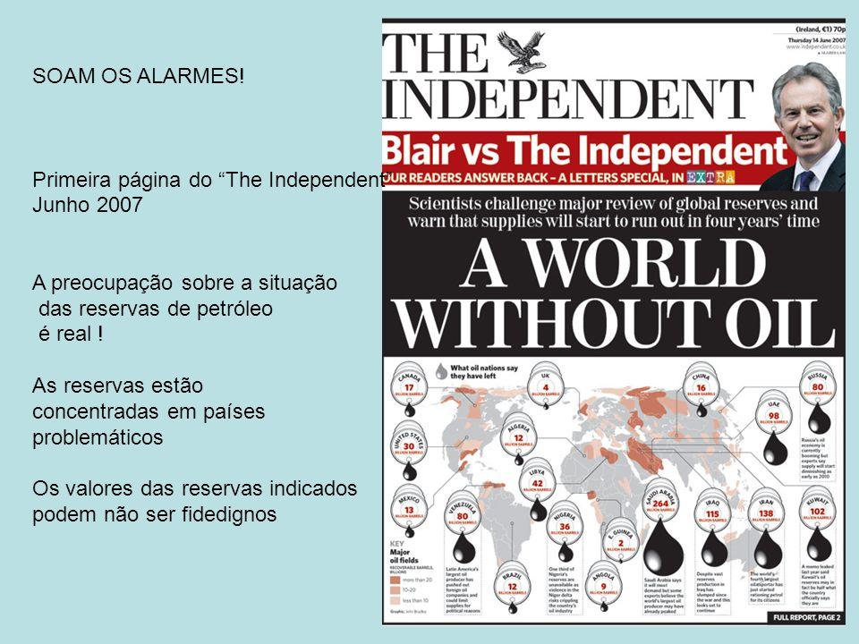 SOAM OS ALARMES! Primeira página do The Independent Junho 2007. A preocupação sobre a situação.
