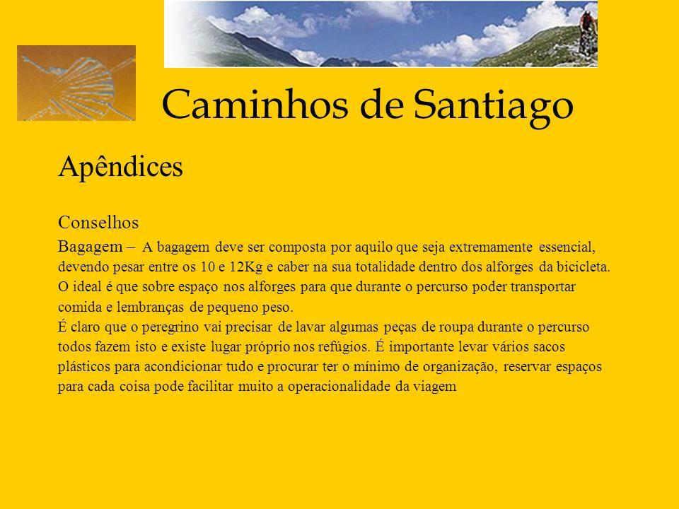 Caminhos de Santiago Apêndices Conselhos
