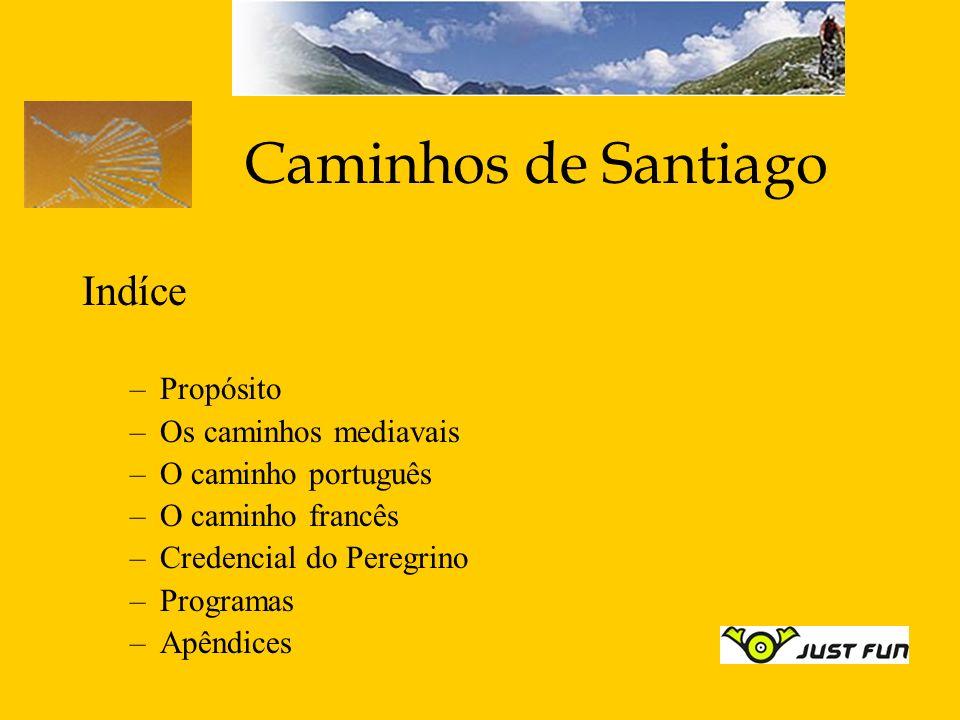 Caminhos de Santiago Indíce Propósito Os caminhos mediavais