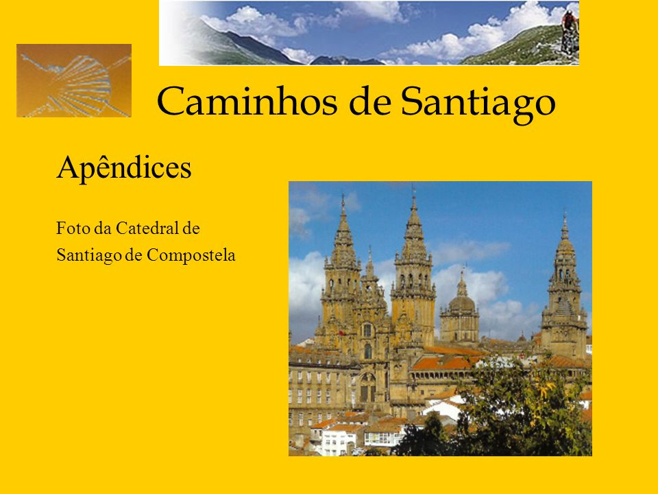 Caminhos de Santiago Apêndices Foto da Catedral de
