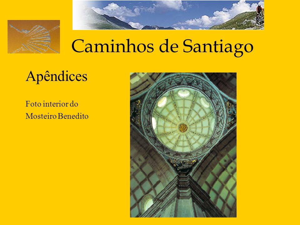 Caminhos de Santiago Apêndices Foto interior do Mosteiro Benedito