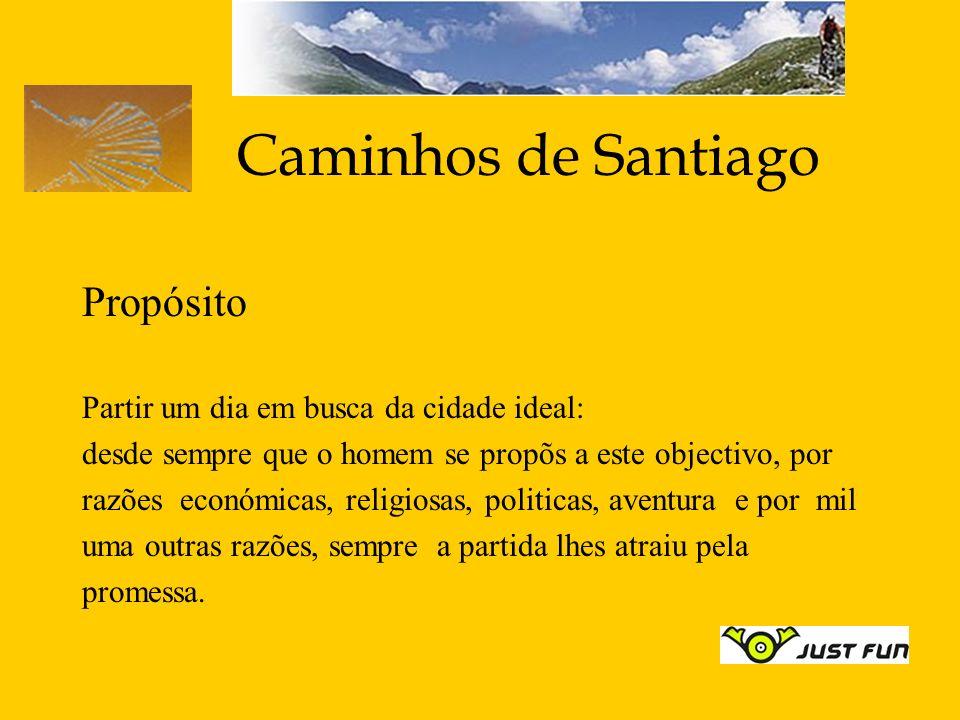 Caminhos de Santiago Propósito Partir um dia em busca da cidade ideal: