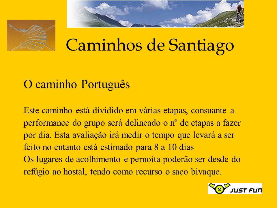 Caminhos de Santiago O caminho Português