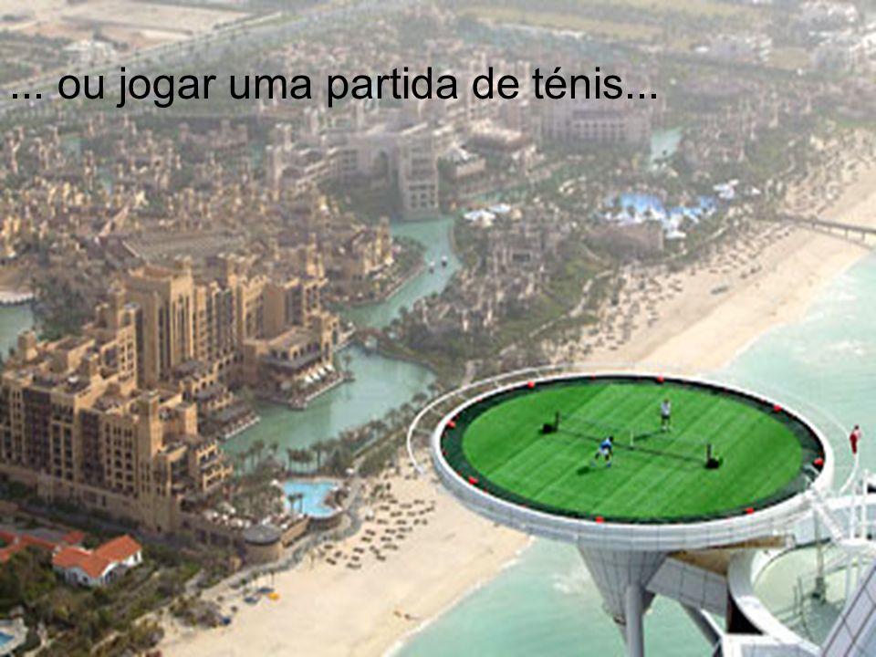 ... ou jogar uma partida de ténis...