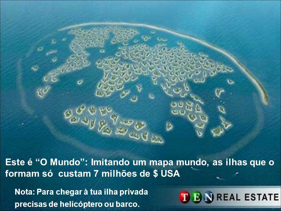 Este é O Mundo : Imitando um mapa mundo, as ilhas que o formam só custam 7 milhões de $ USA