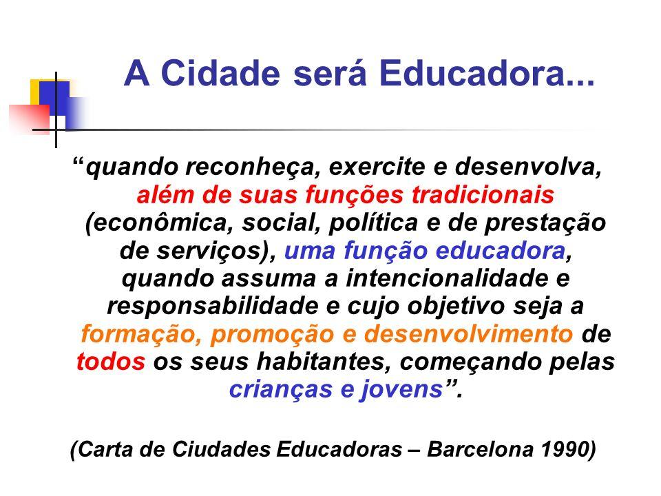 A Cidade será Educadora...