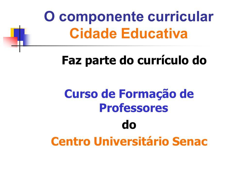 O componente curricular Cidade Educativa
