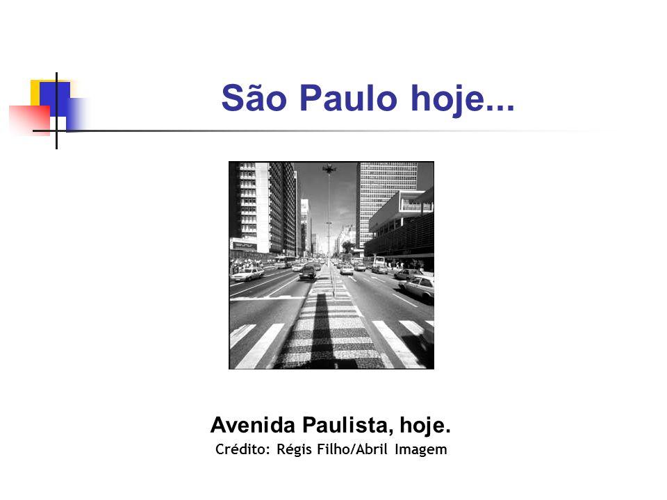 Avenida Paulista, hoje. Crédito: Régis Filho/Abril Imagem