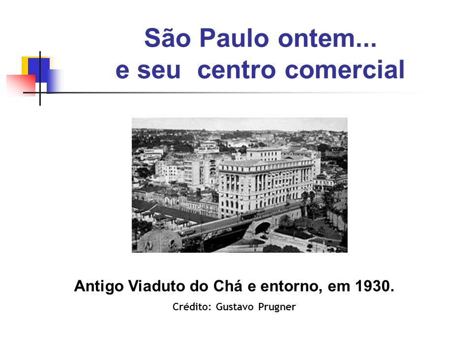 São Paulo ontem... e seu centro comercial