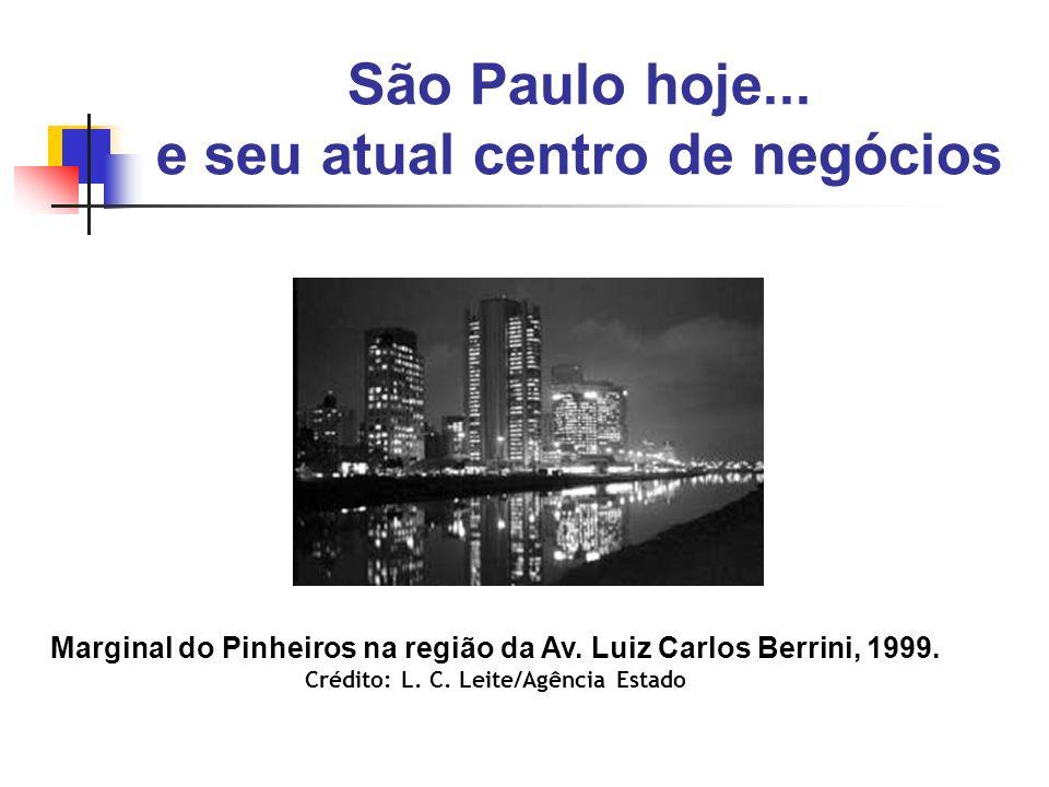São Paulo hoje... e seu atual centro de negócios