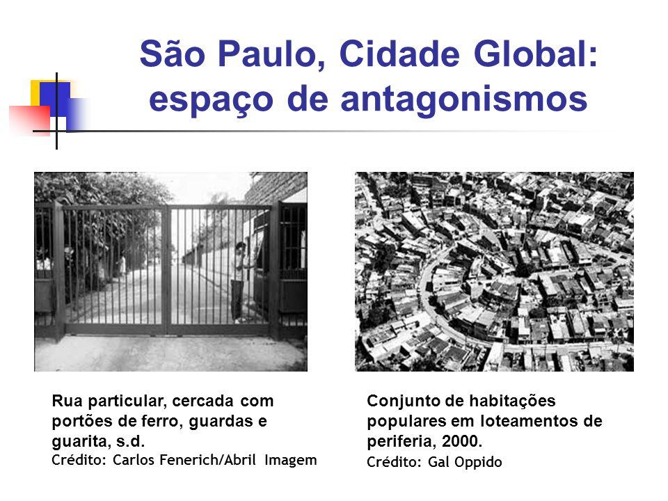 São Paulo, Cidade Global: espaço de antagonismos