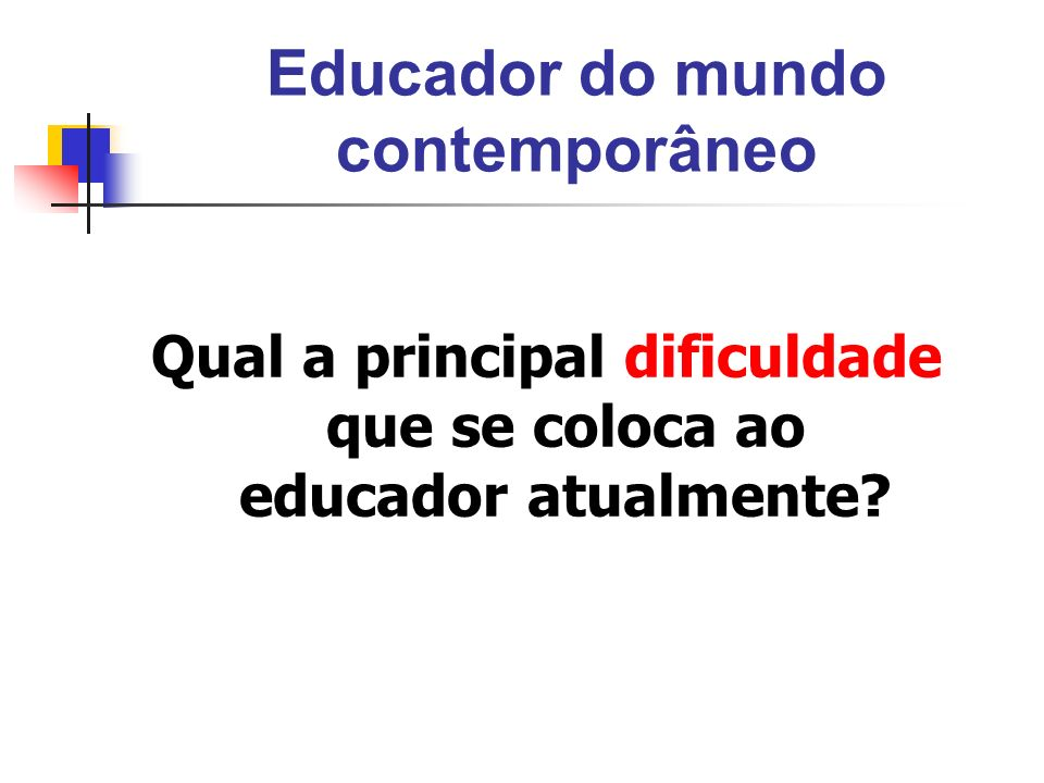 Educador do mundo contemporâneo