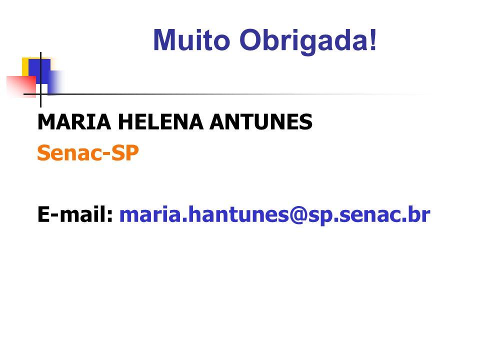 Muito Obrigada! MARIA HELENA ANTUNES Senac-SP