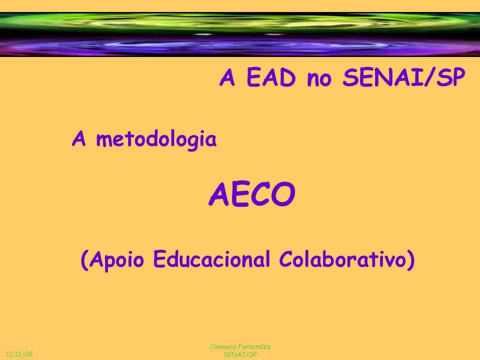AECO A EAD no SENAI/SP A metodologia (Apoio Educacional Colaborativo)