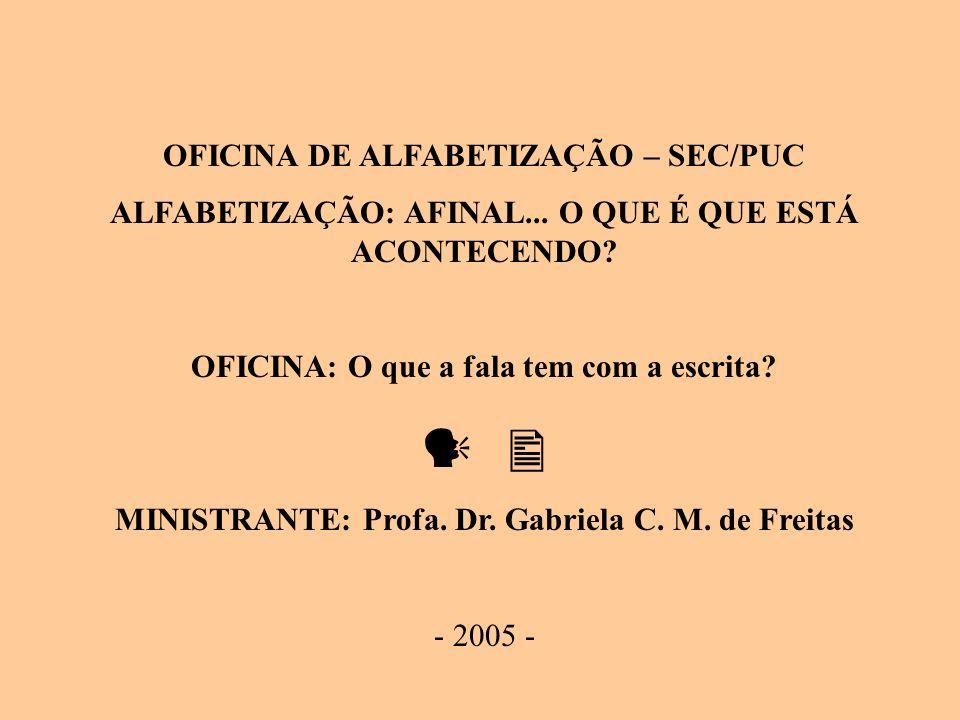 OFICINA DE ALFABETIZAÇÃO – SEC/PUC