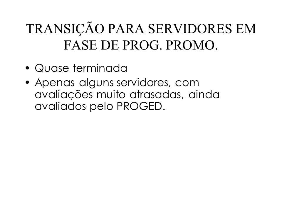 TRANSIÇÃO PARA SERVIDORES EM FASE DE PROG. PROMO.