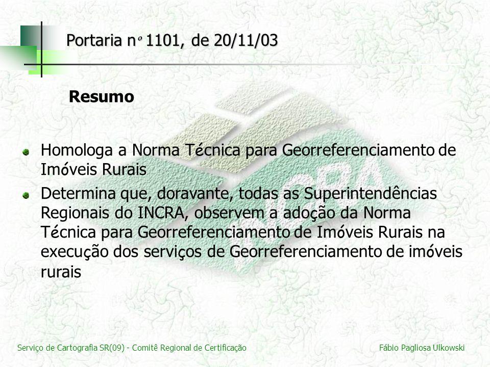 Portaria nº 1101, de 20/11/03 Resumo. Homologa a Norma Técnica para Georreferenciamento de Imóveis Rurais.
